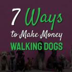ways to make money walking dogs