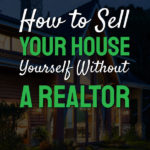 How to Sell Your House Yourself Without A realtor
