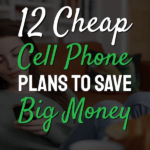 Cheap Cell Phone Plans To Save Big Money