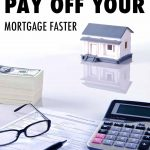 7 Ways to Pay off Your Mortgage Faster Pin