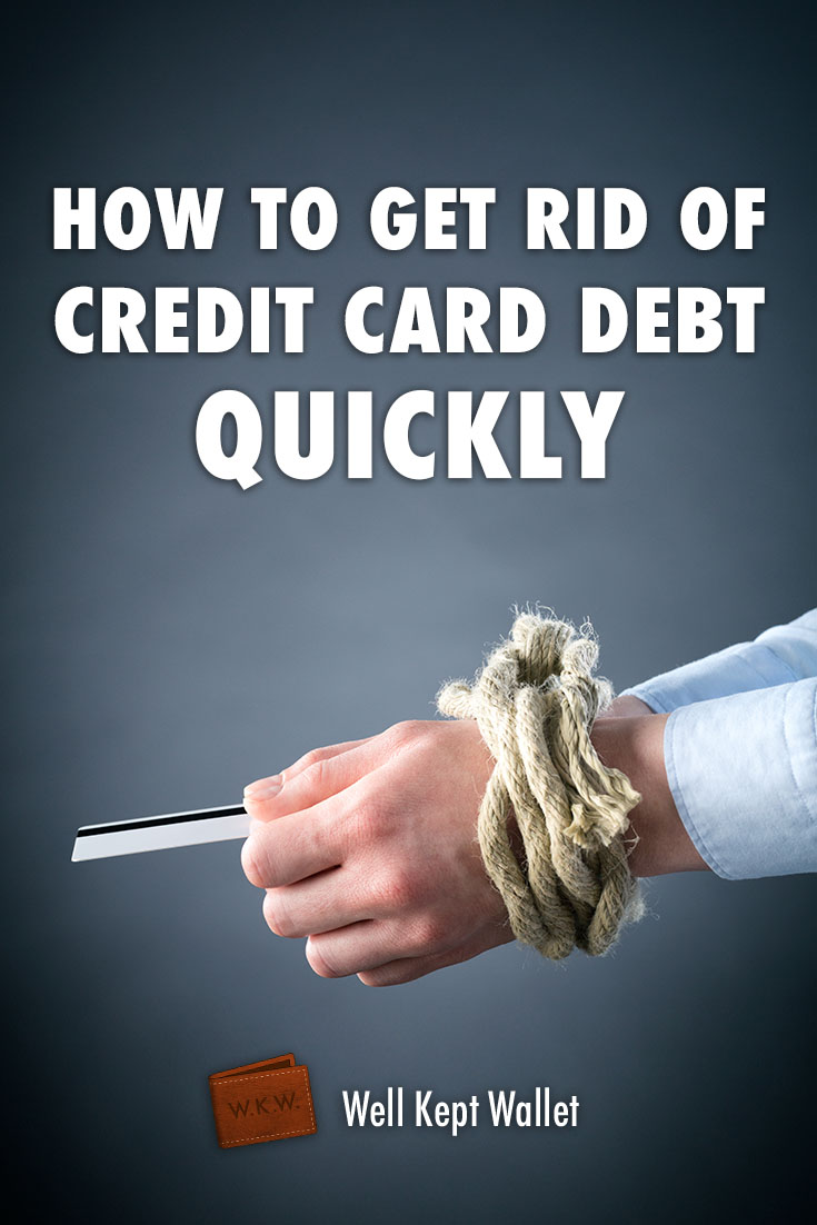 How to Get Rid of Credit Card Debt Quickly