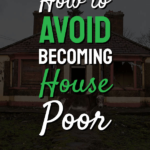 Avoid becoming house poor