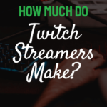 text how much do twitch streamers make?