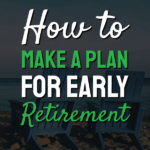 How To Make A Plan For Early Retirement