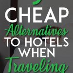 Alternatives to Hotels when Traveling Pin