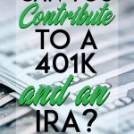 Can You Contribute to a 401k and an IRA pinterest pin