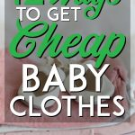 12 ways to get cheap baby clothes pinterest pin