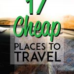 Cheap places to travel pinterest pin