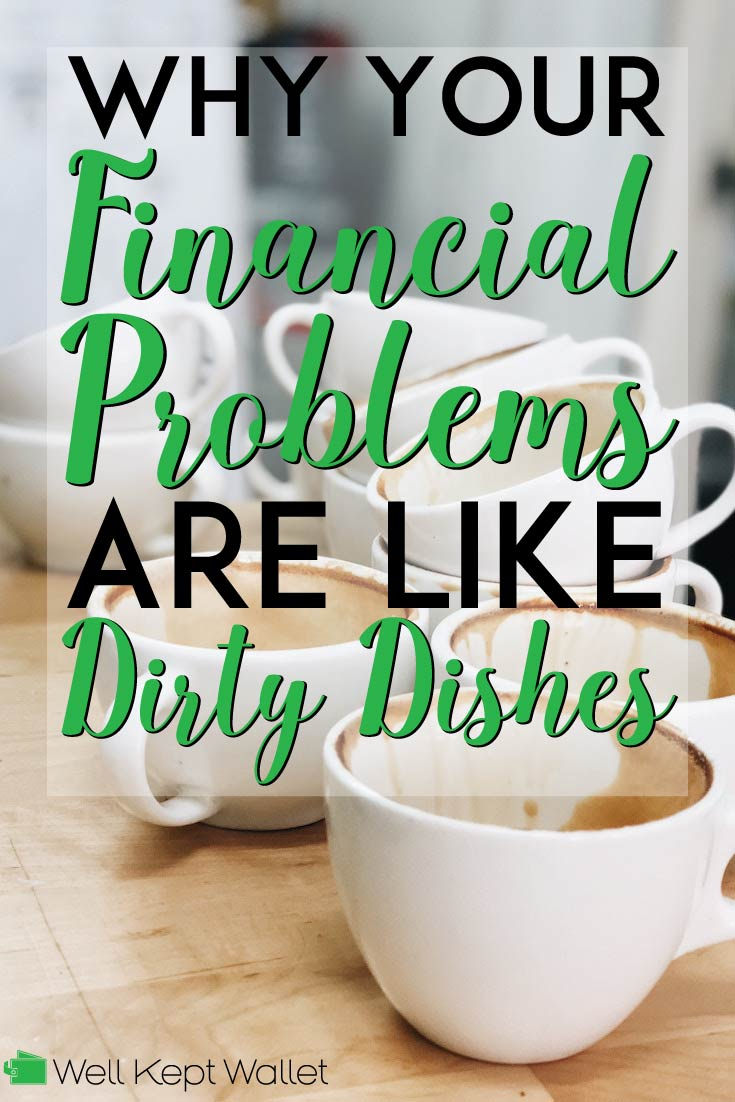 Why these common money problems are like dirty dishes, plus exactly what to do about them!