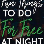 Fun free things to do at night Pinterest Pin