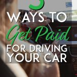 5 ways to get paid for driving your car pinterest