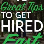Great tips to get hired fast pinterest pin