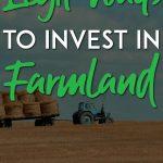 Legit ways to invest in farmland pinterest pin