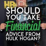Should you take financial advice from hulk hogan pinterest pin