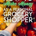 How to make money as a personal grocery shopper pinterest pin