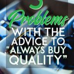 Problems with advice to always buy quality pinterest pin