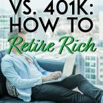 Roth IRA VS 401K how to retire rich pinterest pin