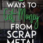 How to get money from scrap metal pinterest pin