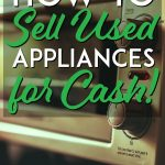 How you can sell used appliances for cash pinterest pin