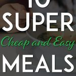 Super cheap and easy meals pinterest pin