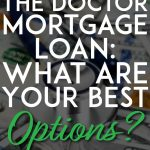 The doctor mortgage loan and what are your best options pinterest pin