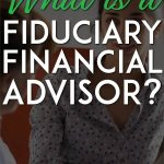 What is a fiduciary financial advisor pinterest pin