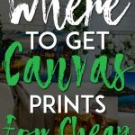 Where to get canvas prints for cheap pinterest pin