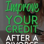Improve your credit after a divorce Pinterest Pin