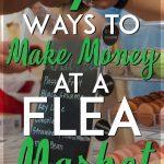 Ways to make money at a flea market pinterest pin