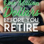 How to save 1 million dollars before you retire pinterest pin